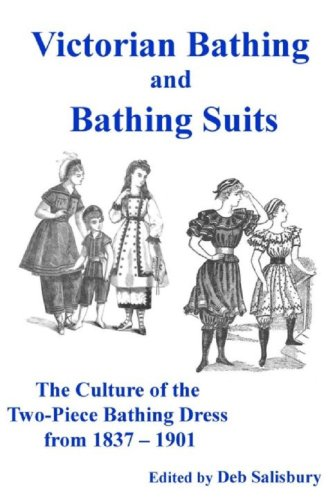 Book - Victorian Bathing and Bathing Suits: The Culture of the Two-piece Bathing Dress From 1837 – 1901