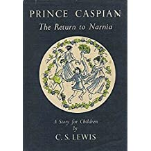 Prince Caspian: Return to Narnia (Chronicles of Narnia Book 2)