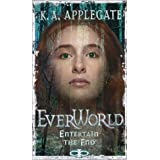 Entertain the End (Everworld) by Katherine Applegate (2001-09-14)