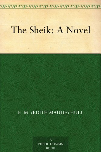The Sheik by Edith M. Hull