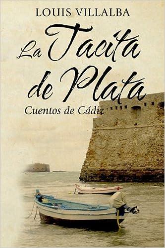 La Tacita de Plata: Cuentos de Cádiz: Amazon.es: Louis ...