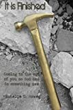 img - for It is Finished: Coming to the end of you so God can do something new book / textbook / text book