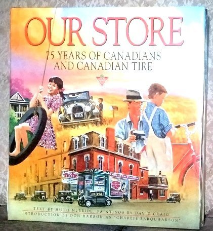 our-store-seventy-five-years-of-canadian-tire-and-canadians