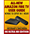 All-New Amazon Fire TV User Guide: Newbie to Expert in 1 Hour!: 4K Ultra HD Edition
