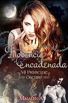 Inocencia Encadenada: Mi Príncipe Oscuro (Spanish Edition) by [Alonso, Maialen]