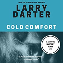 Cold Comfort: The Malone Mystery Novels, Book 3 Audiobook by Larry Darter Narrated by Thomas Block