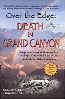 Book By Michael P. Ghiglieri - Over The Edge: Death in Grand Canyon (2 Exp Rev) (2/14/12)