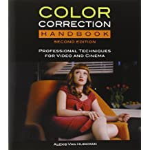 Color Correction Handbook: Professional Techniques for Video and Cinema (2nd Edition)