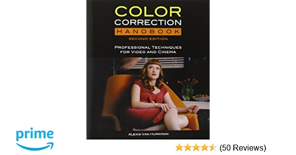 Color Correction Handbook: Professional Techniques for Video