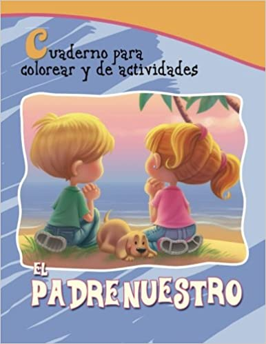 El Padrenuestro: Cuaderno para colorear y de actividades (Capítulos ...