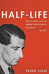 Half-Life: The Divided Life of Bruno Pontecorvo, Physicist or Spy