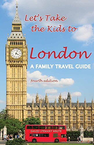[Let's Take the Kids to London: A Family Travel Guide] (By: David Stewart White) [published: May, 2012]