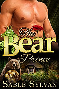The Bear Prince: A BBW Bear Shifter Billionaire Paranormal Romance Novella (Seattle's Billionaire Bears Book 3) by [Sylvan, Sable]