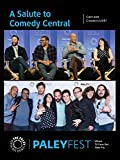 A Salute to Comedy Central: Cast and Creators Live at PaleyFest LA
