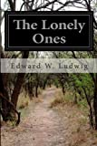 The Lonely Ones, Edward W. Ludwig, 1499220774