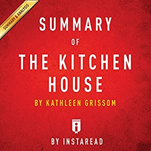 Summary of The Kitchen House: by Kathleen Grissom | Includes Analysis Audiobook