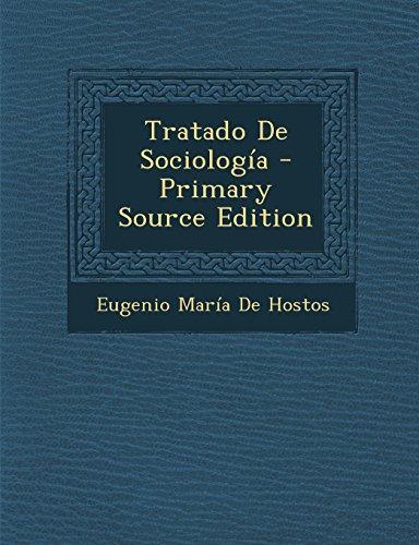 Tratado de Sociologia - Primary Source Edition  [De Hostos, Eugenio Maria] (Tapa Blanda)