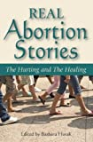Real Abortion Stories: The Hurting and The Healing