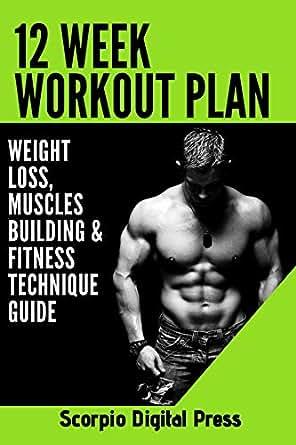 12 Week Workout Plan: Weight loss, Muscles Building