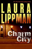 Charm City, Laura Lippman, 006121003X