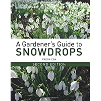 A Gardener's Guide to Snowdrops: Second Edition