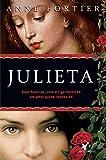 Julieta. Duas Famílias, Uma Antiga Maldição, Um Amor Quase Impossível