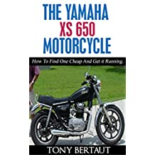 The Yamaha XS 650 Motorcycle: How To Find One Cheap and Get It Running!