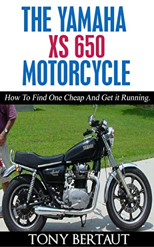 The Yamaha XS 650 Motorcycle: How To Find One Cheap and Get