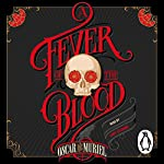 A Fever of the Blood: Frey & McGray, Book 2 | Oscar de Muriel