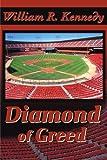 Diamond of Greed, William R. Kennedy, 0595202489