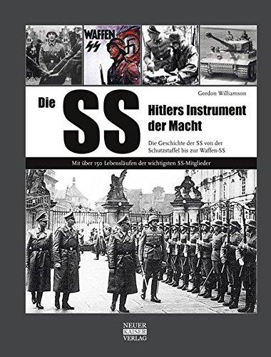 Die SS: Hitlers Instrument der Macht Gebundenes Buch – 1. August 2013 Gordon Williamson Neuer Kaiser 3846820032 Geschichte / 20. Jahrhundert