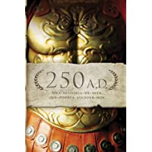 250 A.D.: Una historia de ayer, que podría suceder hoy