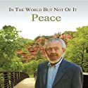In the World but Not of It: Peace Speech by David R. Hawkins Narrated by David R. Hawkins