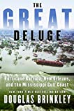 Front cover for the book The Great Deluge: Hurricane Katrina, New Orleans, and the Mississippi Gulf Coast by Douglas Brinkley