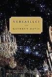 Versailles, Kathryn Davis, 0316737615