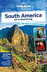 Lonely Planet South America on a shoestring (Travel Guide)