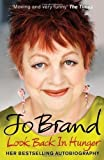 Front cover for the book Look Back in Hunger: The Autobiography by Jo Brand