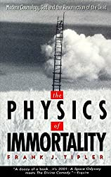 The Physics of Immortality: Modern Cosmology, God and the Resurrection of the Dead by Frank J. Tipler (1997-09-18)