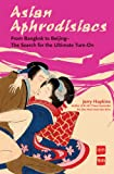 Asian Aphrodisiacs, Jerry Hopkins, 0794603963