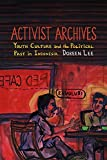 img - for Activist Archives by Doreen Lee (2016-05-27) book / textbook / text book