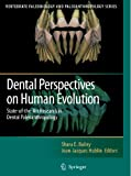 img - for Dental Perspectives on Human Evolution: State of the Art Research in Dental Paleoanthropology (Vertebrate Paleobiology and Paleoanthropology) book / textbook / text book