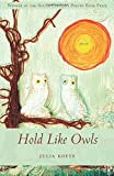 Selected by Nikky Finney as the seventh annual winner of the South Carolina Poetry Book Prize, Hold Like Owls is the first book-length collection from Julia Koets. Full of imagery deeply embedded in memories of growing up in the American South, Koets...