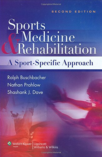 Sports Medicine and Rehabilitation: A Sports Specific Approach (SPORTS MEDICINE & REHABILITATION: A SPORT-SPECIFIC APPROACH) ()