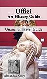 Uffizi Art History Guide - Unanchor Travel Guide