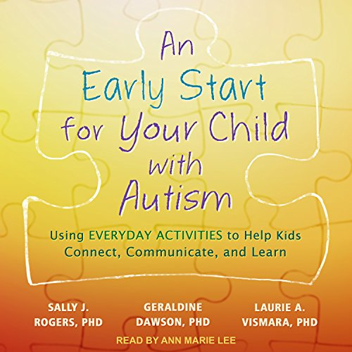 An Early Start for Your Child with Autism: Using Everyday Activities to Help Kids Connect, Communicate, and Learn by Tantor Audio
