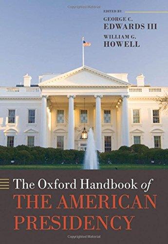 The Oxford Handbook of the American Presidency (Oxford Handbooks)