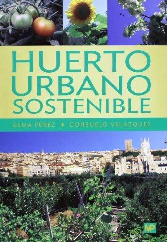 Huerto urbano sostenible by GEMA PEREZ LOPEZ 1900-01-01: Amazon.es ...