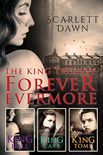 the-king-trilogy-forever-evermore-books-1-3-king-hall-king-cave-king-tomb
