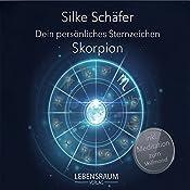 Skorpion (Dein persönliches Sternzeichen) | Silke Schäfer