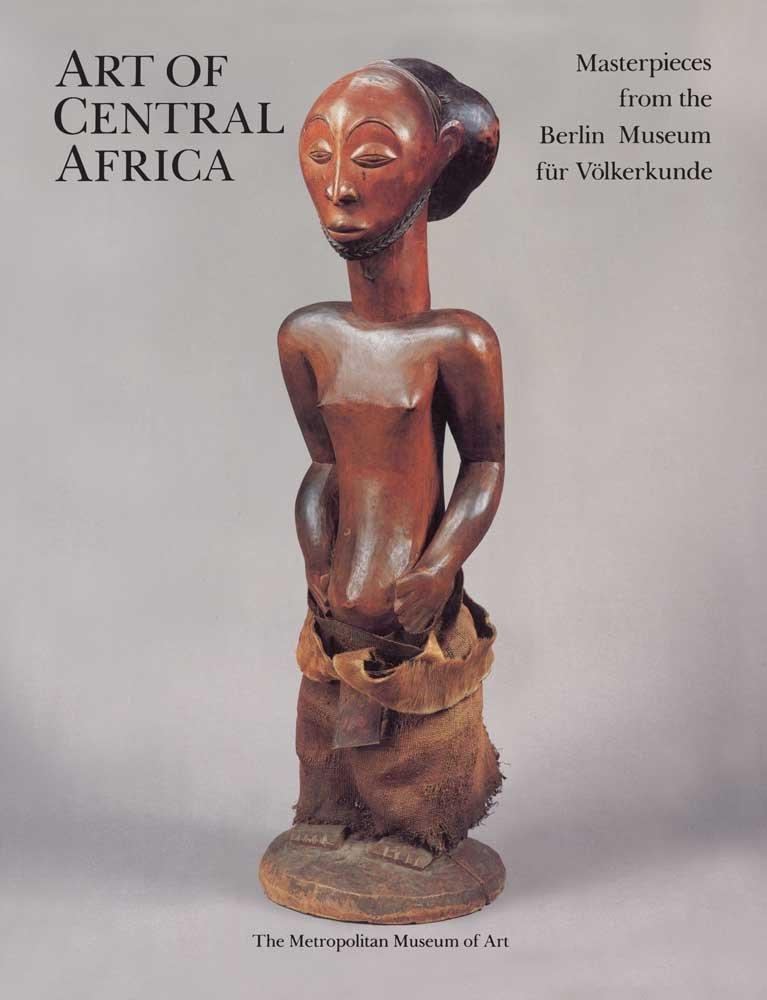 Download The Art of Central Africa: Masterpieces from the Berlin Museum für Völkerkunde ebook